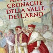 Antiche cronache della valle dell'Arno
